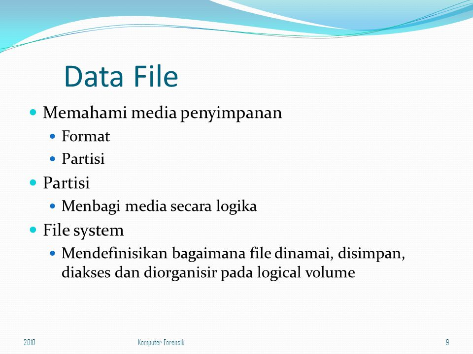Jenis File System FAT12 FAT16 FAT32 NTFS HPFS ext2fs ext3fs HFS HFS plus UFS CDFS ISO 9660 MSDos dan windows windows Linux OS MAC OS Unix CDRom 201010Komputer Forensik