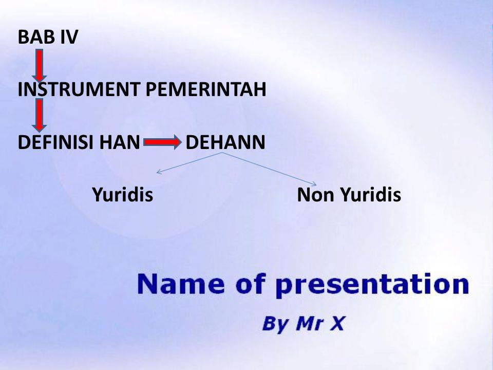 BAB IV INSTRUMENT PEMERINTAH DEFINISI HAN DEHANN Yuridis Non Yuridis
