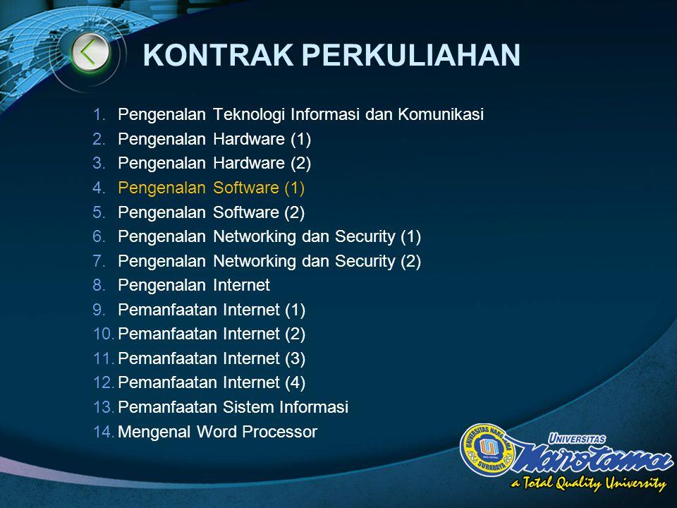 LOGO KONTRAK PERKULIAHAN 1.Pengenalan Teknologi Informasi dan Komunikasi 2.Pengenalan Hardware (1) 3.Pengenalan Hardware (2) 4.Pengenalan Software (1)
