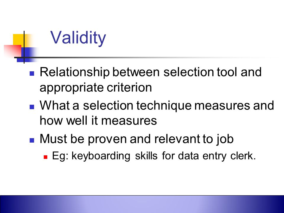 Robbins et al., Fundamentals of Management, 4th Canadian Edition ©2005 Pearson Education Canada, Inc. Validity Relationship between selection tool and