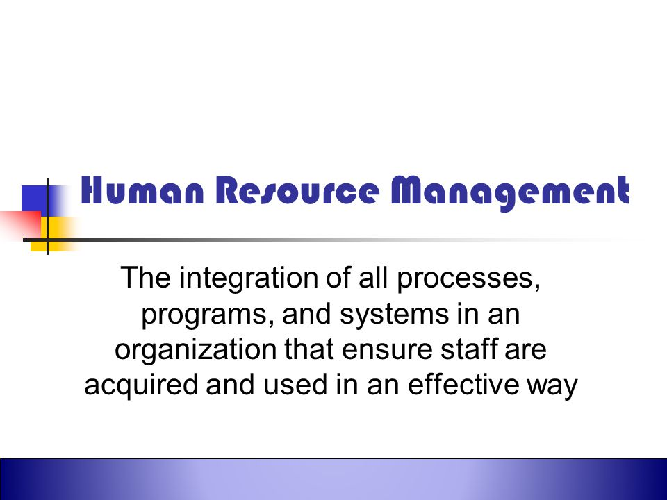 Robbins et al., Fundamentals of Management, 4th Canadian Edition ©2005 Pearson Education Canada, Inc. Human Resource Management The integration of all