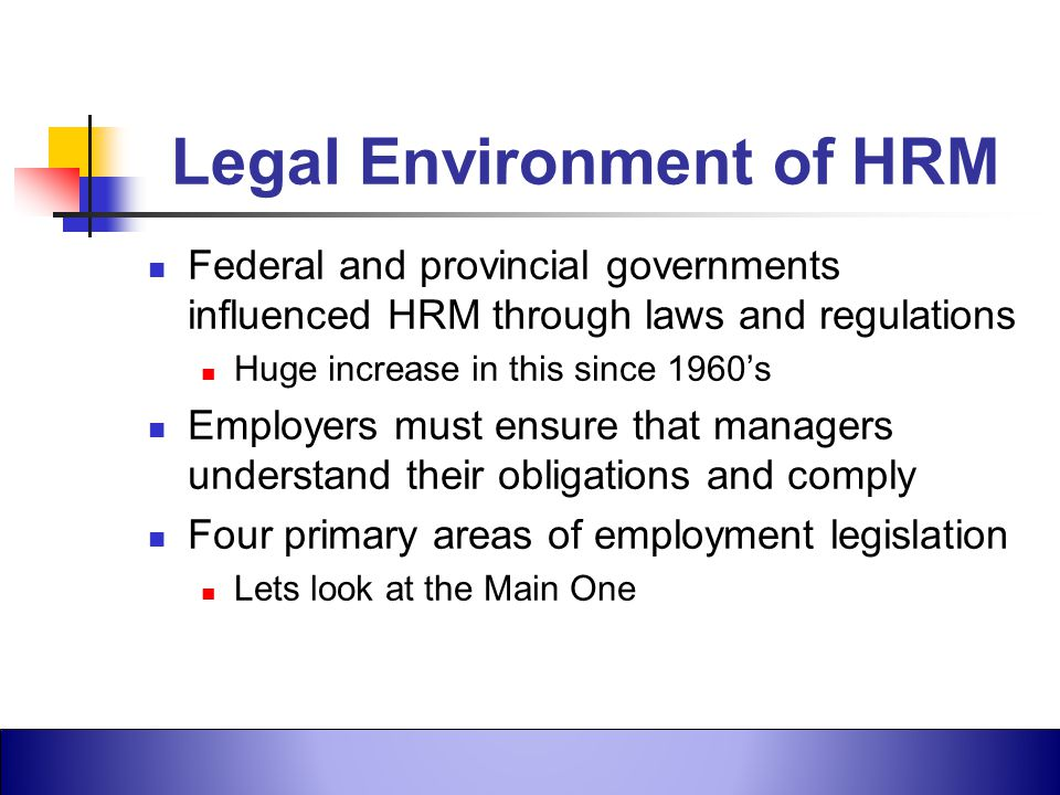 Robbins et al., Fundamentals of Management, 4th Canadian Edition ©2005 Pearson Education Canada, Inc. Legal Environment of HRM Federal and provincial