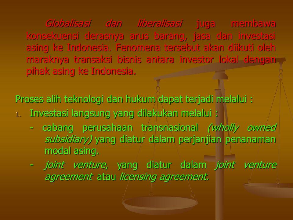 Globalisasi dan liberalisasi juga membawa konsekuensi derasnya arus barang, jasa dan investasi asing ke Indonesia. Fenomena tersebut akan diikuti oleh