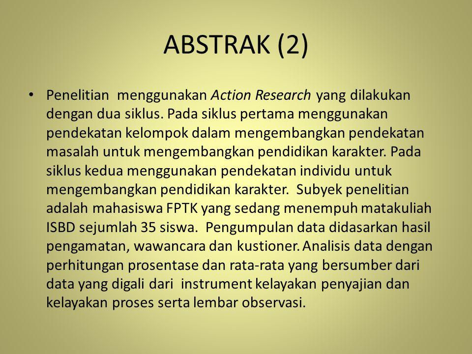 ABSTRAK (3) Berdasarkan hasil penelitian ini dapat disimpulkan bahwa pendekatan masalah dapat digunakan untuk pendidikan karakter pada matakuliah ISBD.