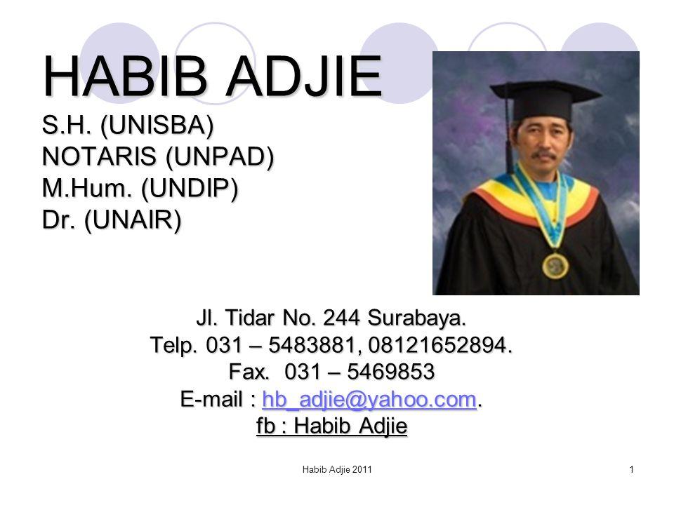 Habib Adjie 20111 HABIB ADJIE S.H.(UNISBA) NOTARIS (UNPAD) M.Hum.