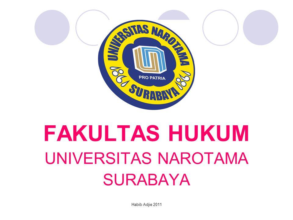 Habib Adjie 2011 FAKULTAS HUKUM UNIVERSITAS NAROTAMA SURABAYA