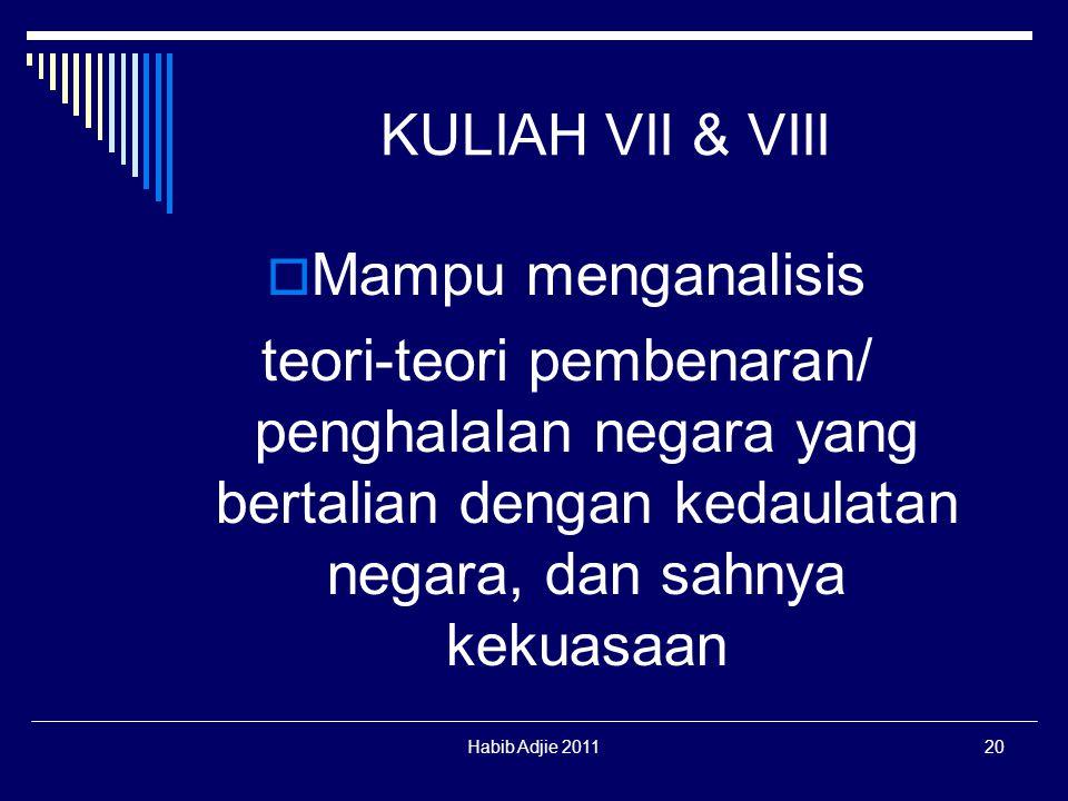 Habib Adjie 201120 KULIAH VII & VIII  Mampu menganalisis teori-teori pembenaran/ penghalalan negara yang bertalian dengan kedaulatan negara, dan sahn