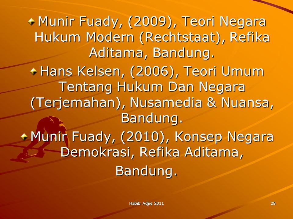 Habib Adjie 201129 Munir Fuady, (2009), Teori Negara Hukum Modern (Rechtstaat), Refika Aditama, Bandung.