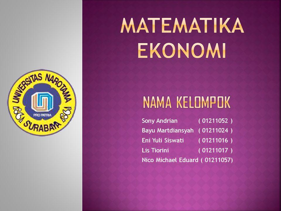 Sony Andrian( 01211052 ) Bayu Martdiansyah ( 01211024 ) Eni Yuli Siswati( 01211016 ) Lis Tiorini( 01211017 ) Nico Michael Eduard ( 01211057)