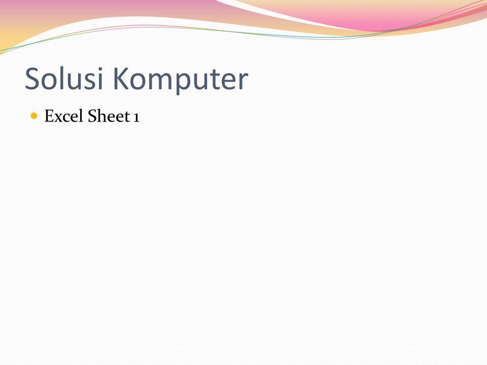 Solusi Komputer Excel Sheet 1