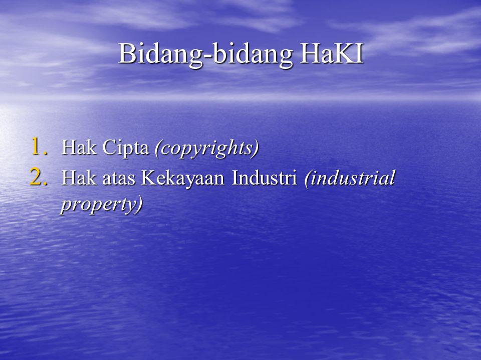 Bidang-bidang HaKI 1. Hak Cipta (copyrights) 2. Hak atas Kekayaan Industri (industrial property)