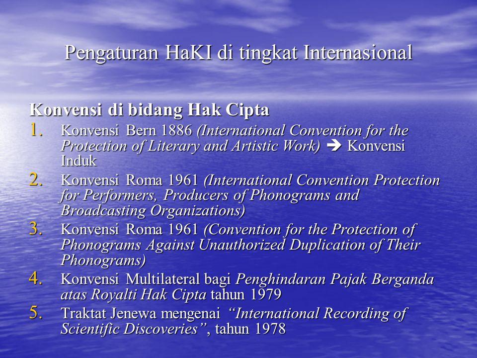 Pengaturan HaKI di tingkat Internasional Konvensi di bidang Hak Cipta 1. Konvensi Bern 1886 (International Convention for the Protection of Literary a