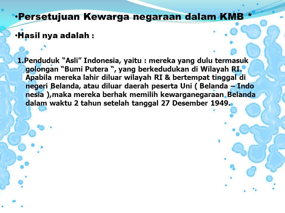 6.Anak-anak yang lahir dalam waktu 300 hari setelah ayahnya yang mempunyai kewarganegaraan Indonesia, meninggal ; 7.