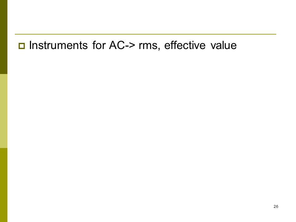 26  Instruments for AC-> rms, effective value