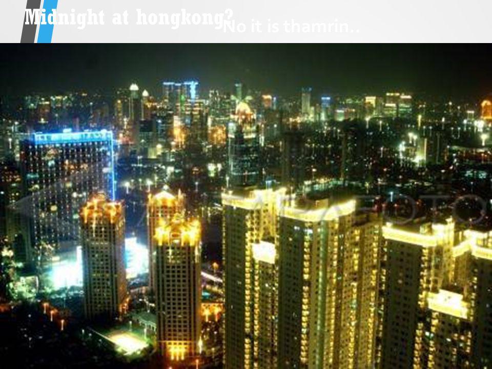Midnight at hongkong? No it is thamrin..