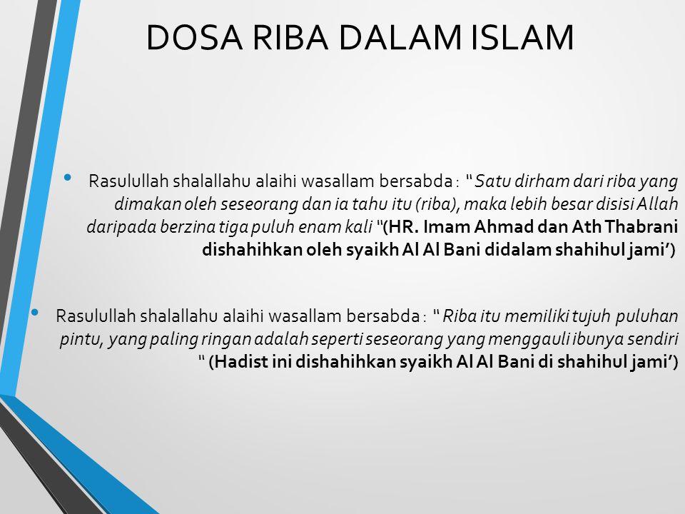 """DOSA RIBA DALAM ISLAM Rasulullah shalallahu alaihi wasallam bersabda : """" Satu dirham dari riba yang dimakan oleh seseorang dan ia tahu itu (riba), mak"""