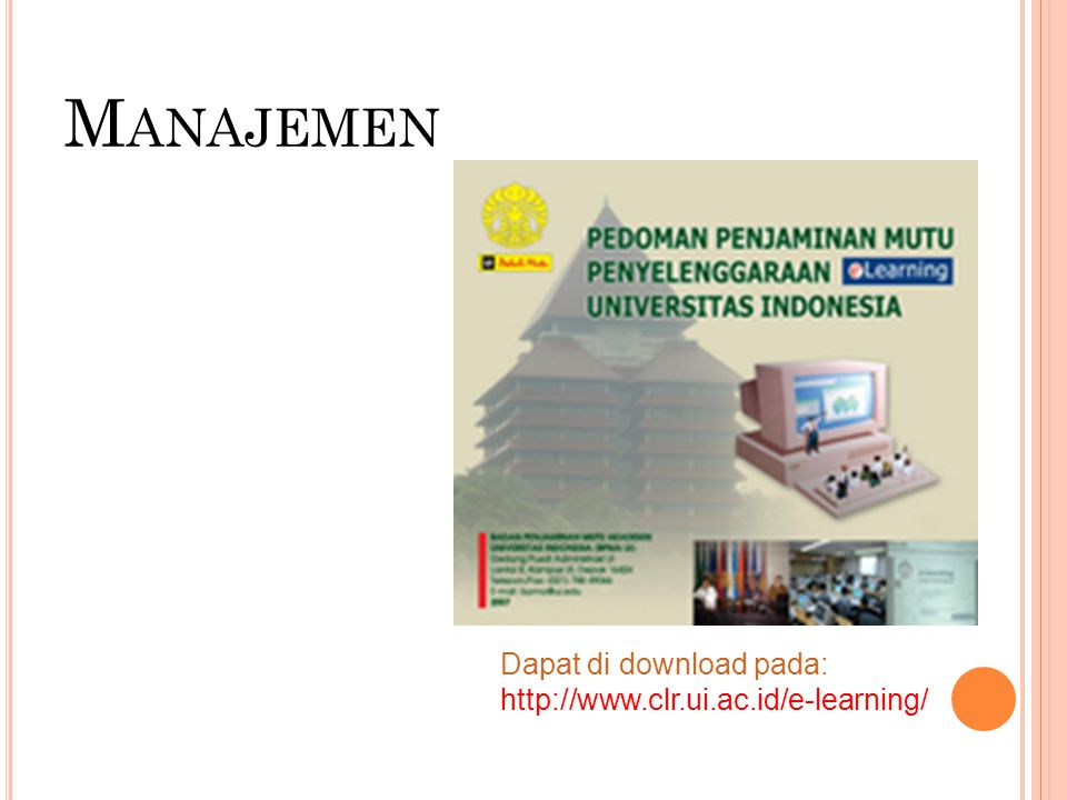 M ANAJEMEN Dapat di download pada: http://www.clr.ui.ac.id/e-learning/