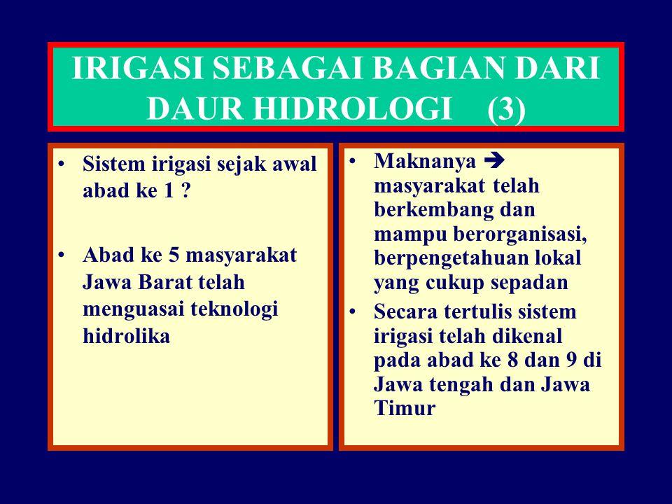 Sistem irigasi sejak awal abad ke 1 ? Abad ke 5 masyarakat Jawa Barat telah menguasai teknologi hidrolika Maknanya  masyarakat telah berkembang dan m