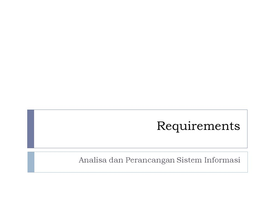 Contoh Funct.Requirements  The system must allow easy and efficient data entry and reporting.