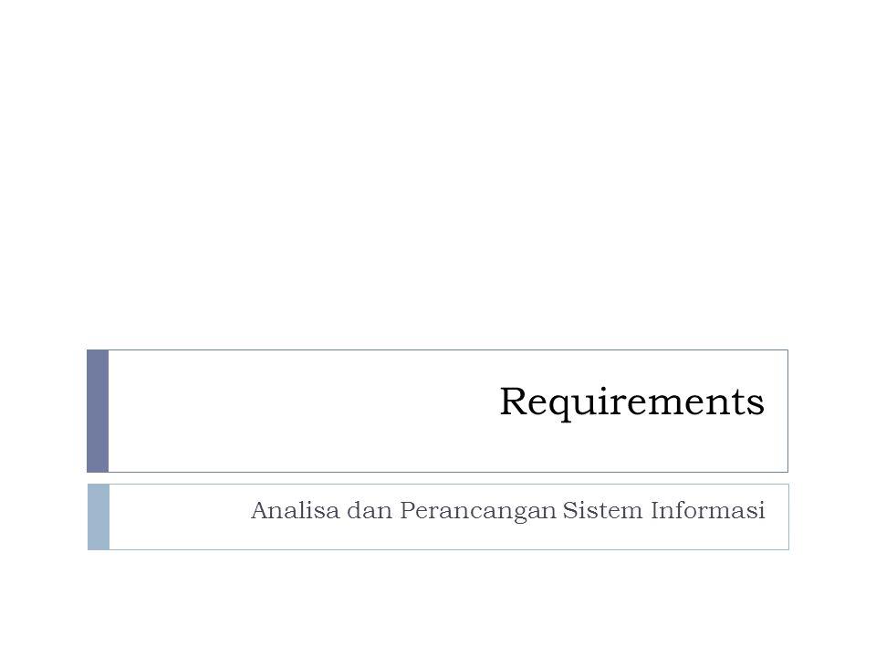 Requirements Analisa dan Perancangan Sistem Informasi