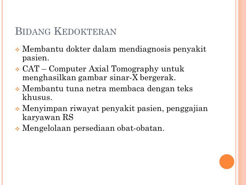 B IDANG P ENDIDIKAN  CBE – Computer Based Education sebagai alat pembelajaran.