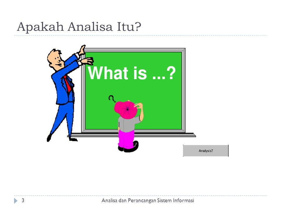Apakah Analisa Itu? Analisa dan Perancangan Sistem Informasi3