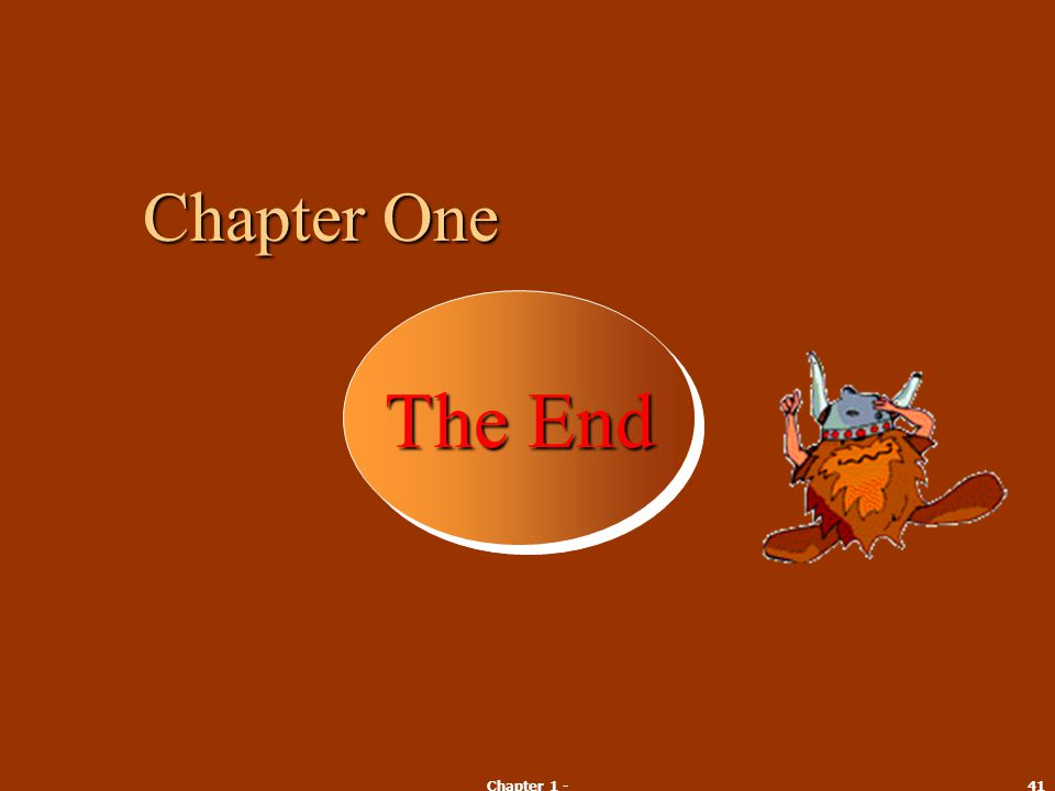 Chapter 1 -41 The End Chapter One
