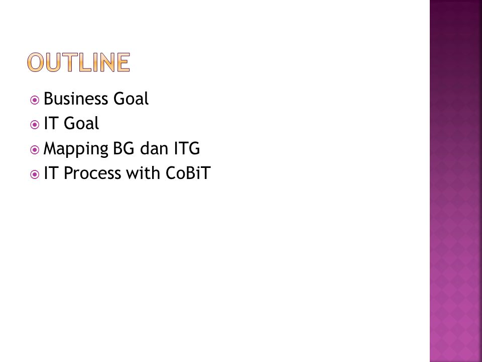  Business Goal  IT Goal  Mapping BG dan ITG  IT Process with CoBiT
