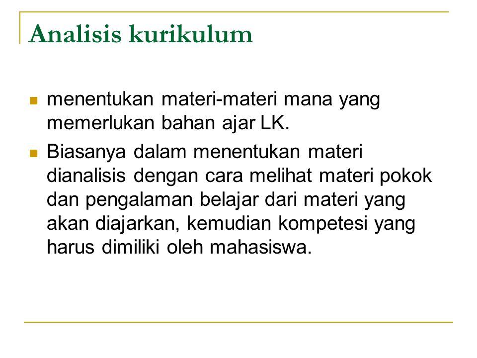 Analisis kurikulum menentukan materi-materi mana yang memerlukan bahan ajar LK. Biasanya dalam menentukan materi dianalisis dengan cara melihat materi