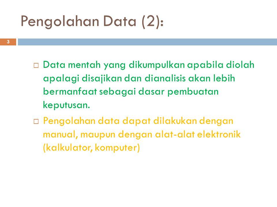 Beberapa contoh angka ringkasan hasil pengolahan data : 4  Keterangan tentang jumlah  Keterangan tentang rata-rata  Keterangan tentang persentase  Keterangan tentang rasio  Keterangan tentang range  Dsb.