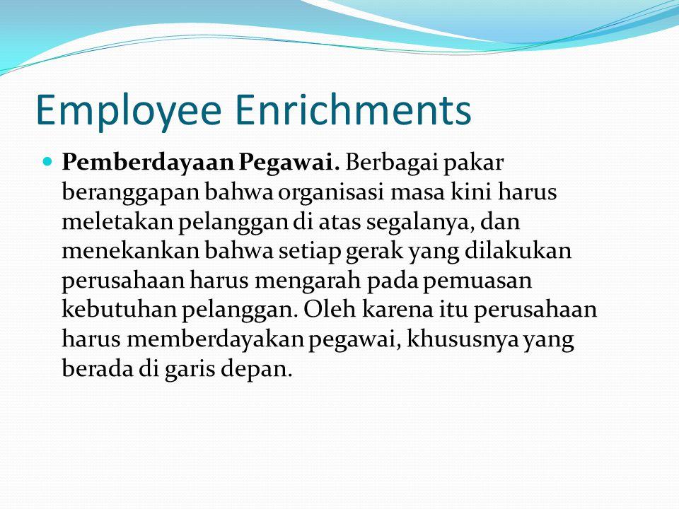 Employee Enrichments Pemberdayaan Pegawai.