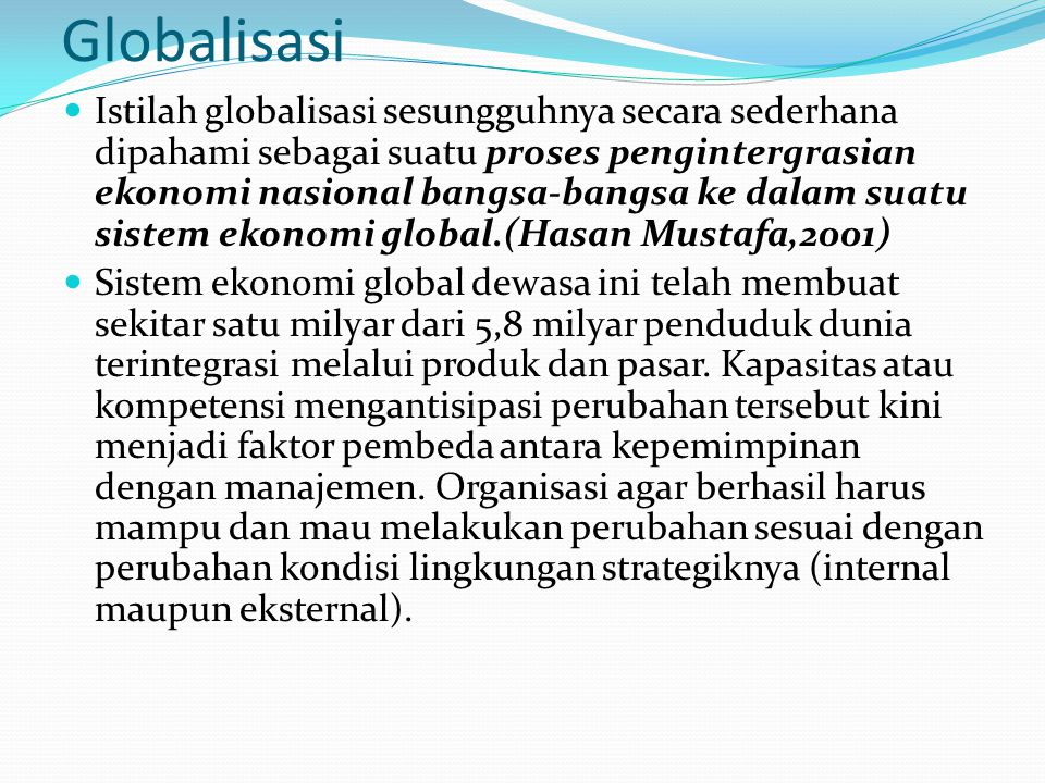 Pengelolaan SDM Managing by Result Competency based Knowledge Management Learning Organizations International Salary/Benefit Strong IT and Telecommunication System