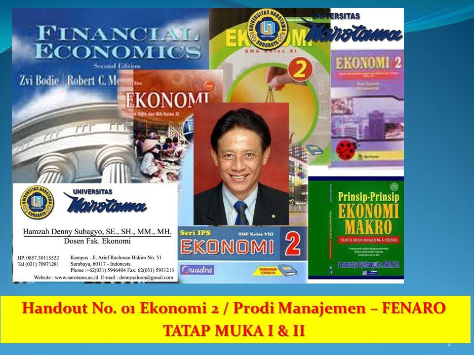 Handout No. 01 Ekonomi 2 / Prodi Manajemen – FENARO TATAP MUKA I & II 1