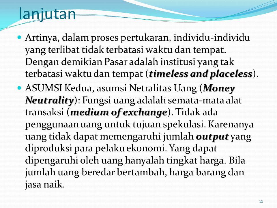 lanjutan timeless and placeless Artinya, dalam proses pertukaran, individu-individu yang terlibat tidak terbatasi waktu dan tempat.
