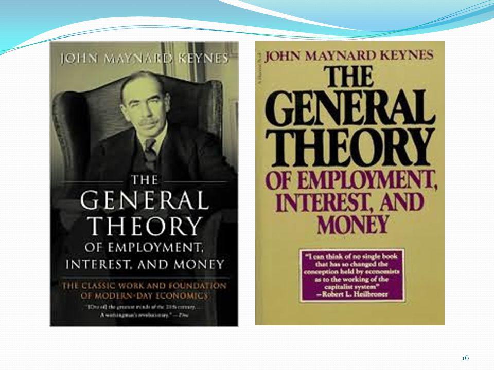 lanjutan The General Theory menyampaikan dua hal pokok: Pertama, kritik terhadap kelemahan Teori Klasik yang idealis (utopian) tentang asumsi pasar, dan terlalu ditekankan masalah ekonomi pada sisi penawaran.