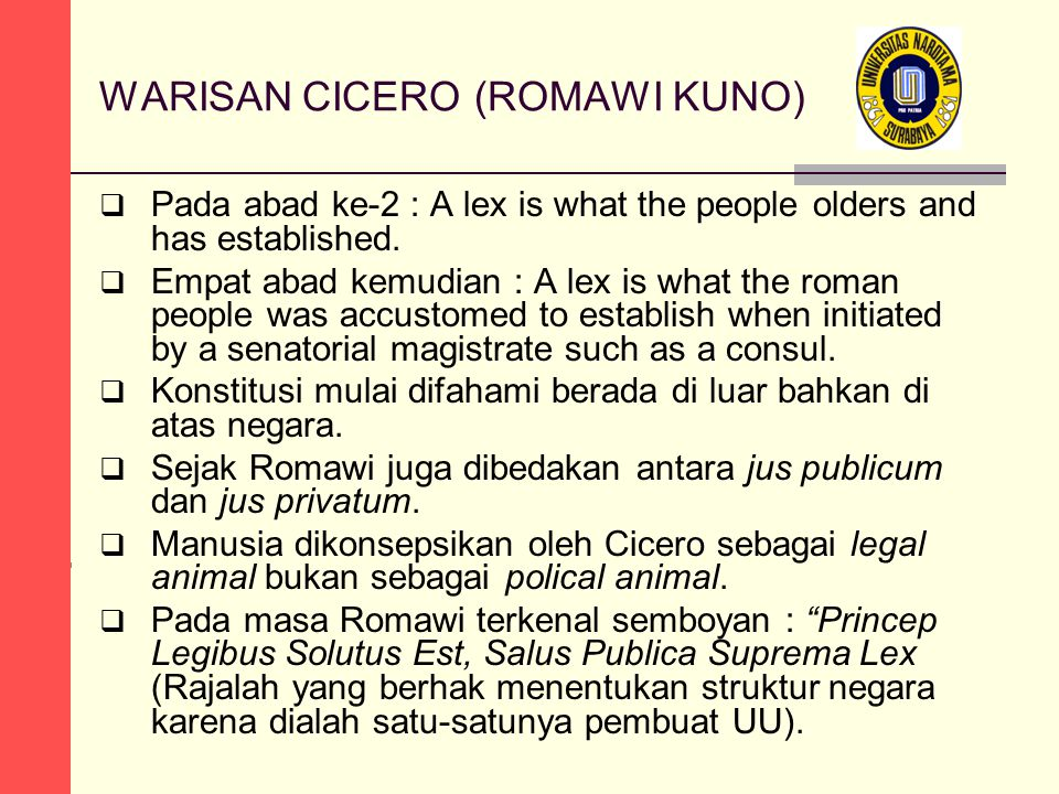 WARISAN CICERO (ROMAWI KUNO)  Pada abad ke-2 : A lex is what the people olders and has established.