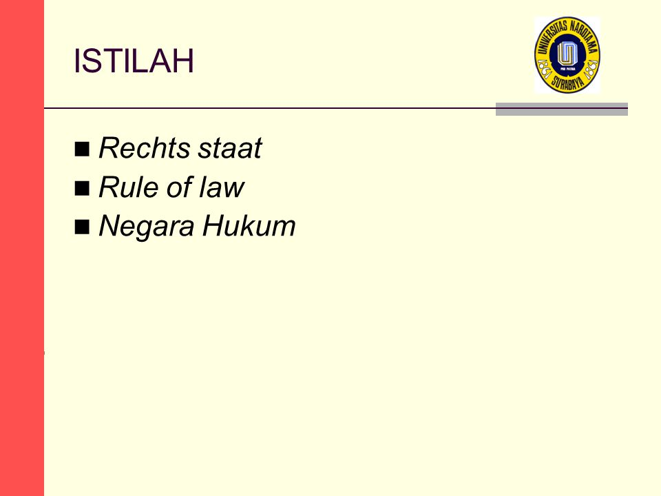 ISTILAH Rechts staat Rule of law Negara Hukum