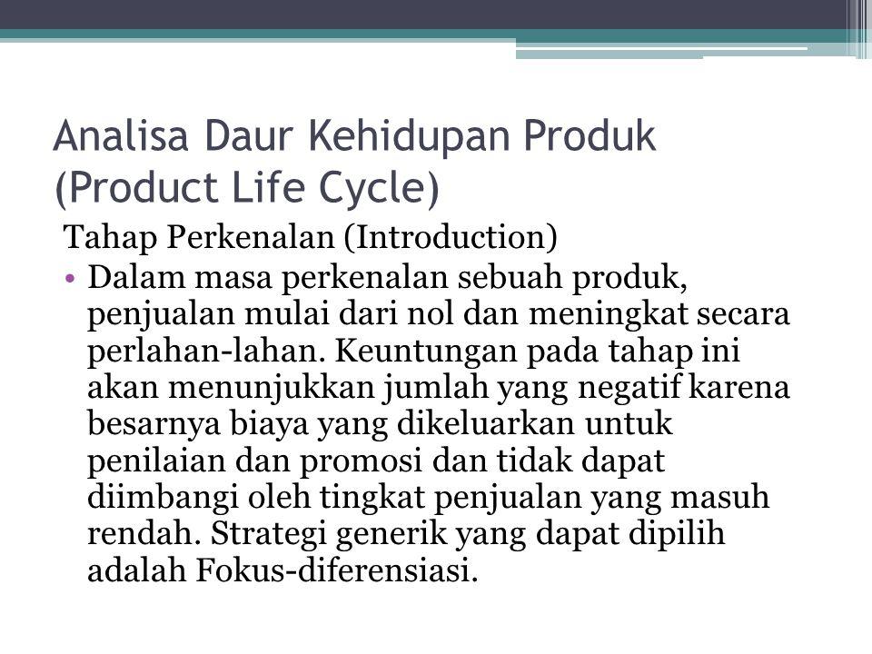 Analisa Daur Kehidupan Produk (Product Life Cycle) Tahap Perkenalan (Introduction) Dalam masa perkenalan sebuah produk, penjualan mulai dari nol dan m