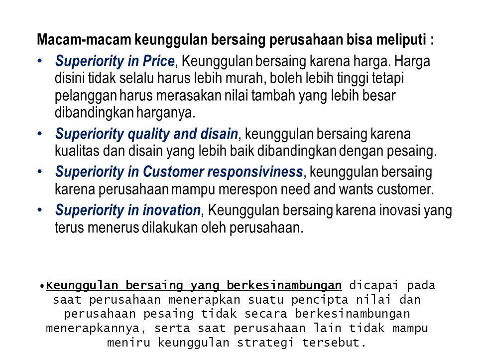 Keunggulan bersaing yang berkesinambungan dicapai pada saat perusahaan menerapkan suatu pencipta nilai dan perusahaan pesaing tidak secara berkesinamb