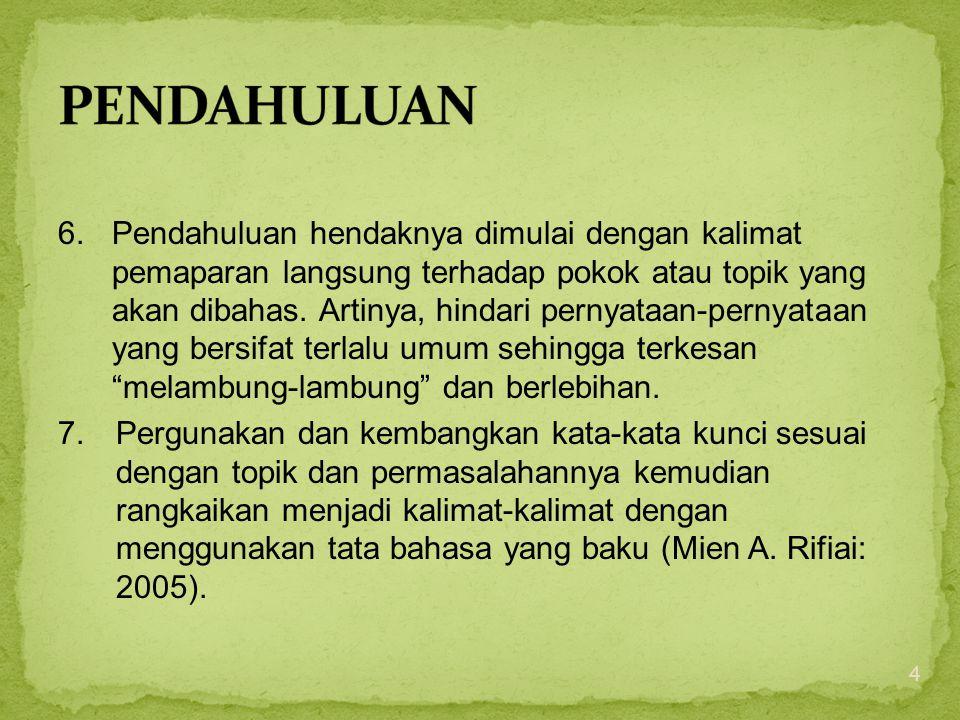 8.Kalimat-kalimat awal seharusnya merupakan hasil pemikiran sendiri, bukan kutipan.