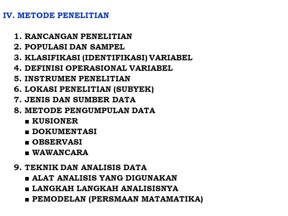 IV.METODE PENELITIAN 1. RANCANGAN PENELITIAN 2. POPULASI DAN SAMPEL 3.