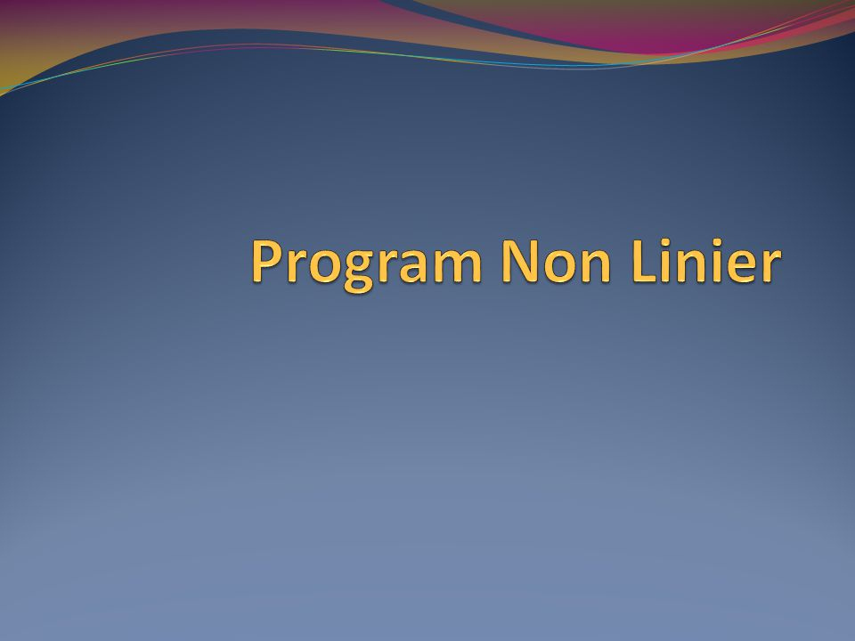 Pengertian Model program non linier dimulai dengan menentukan titik optimal untuk suatu fungsi nonliniear.