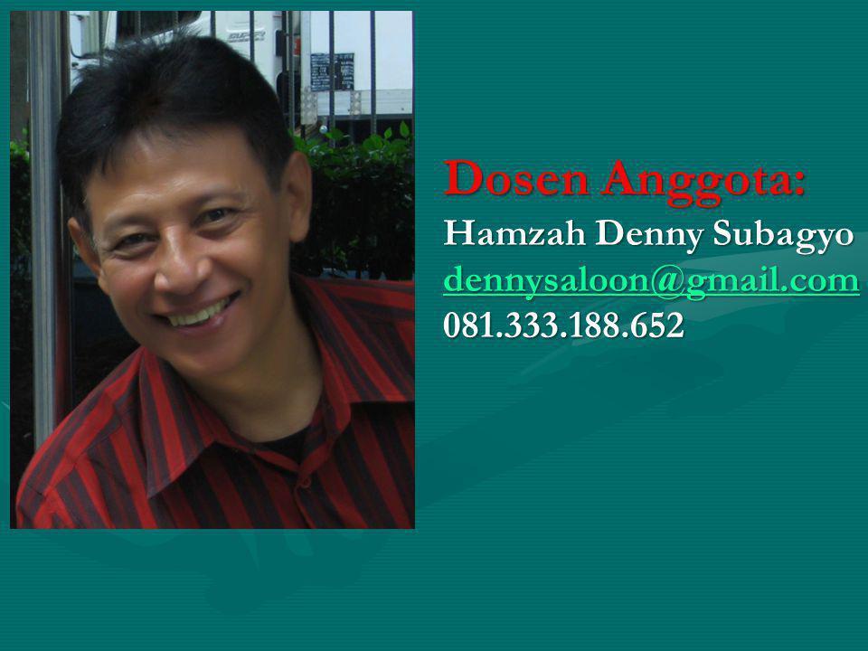 Dosen Anggota: Hamzah Denny Subagyo dennysaloon@gmail.com 081.333.188.652