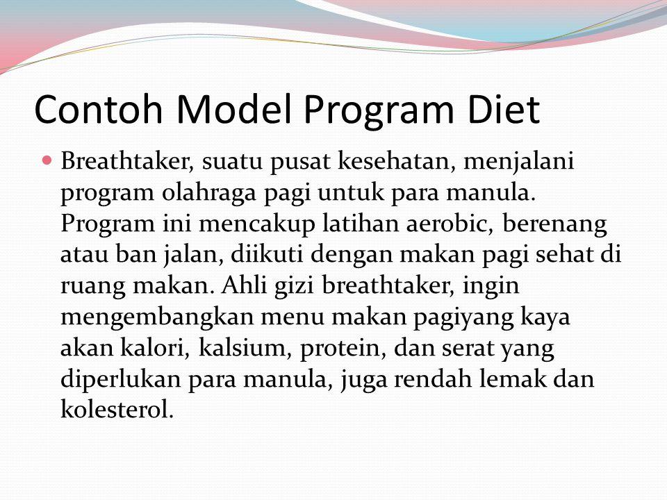 Contoh Model Program Diet Breathtaker, suatu pusat kesehatan, menjalani program olahraga pagi untuk para manula. Program ini mencakup latihan aerobic,