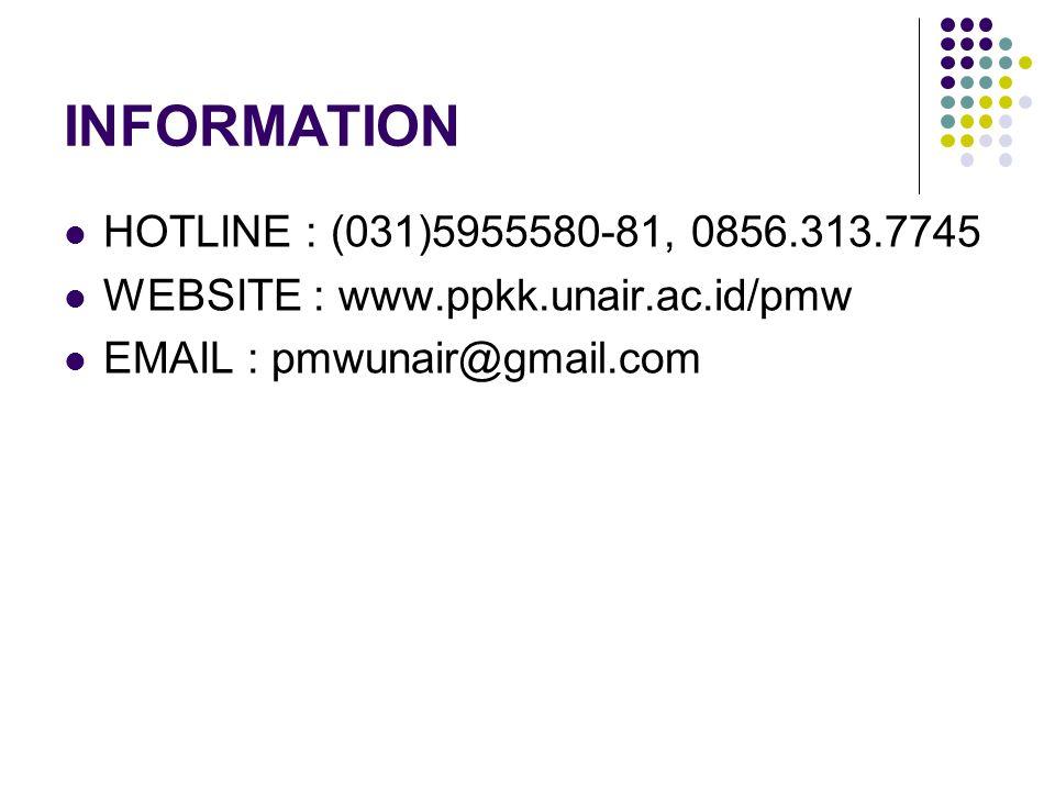 INFORMATION HOTLINE : (031)5955580-81, 0856.313.7745 WEBSITE : www.ppkk.unair.ac.id/pmw EMAIL : pmwunair@gmail.com