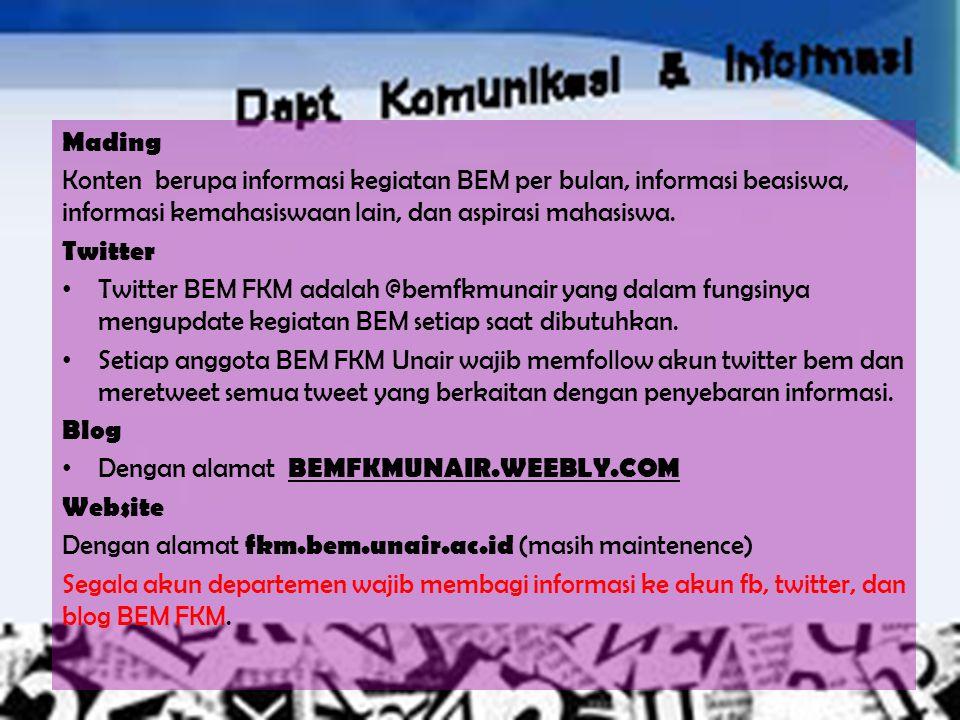 Mading Konten berupa informasi kegiatan BEM per bulan, informasi beasiswa, informasi kemahasiswaan lain, dan aspirasi mahasiswa. Twitter Twitter BEM F