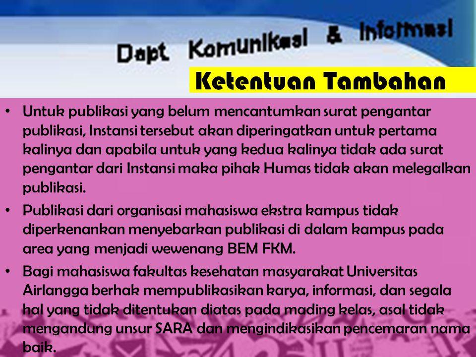 Ketentuan Tambahan Untuk publikasi yang belum mencantumkan surat pengantar publikasi, Instansi tersebut akan diperingatkan untuk pertama kalinya dan a