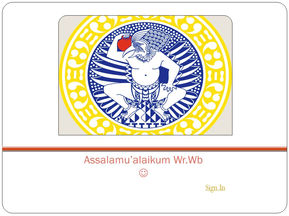 Assalamu'alaikum Wr.Wb Sign In