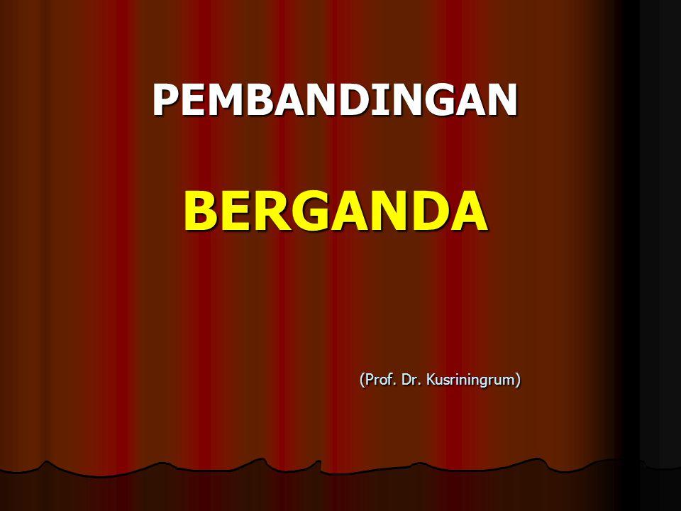 PEMBANDINGAN BERGANDA (Prof. Dr. Kusriningrum)