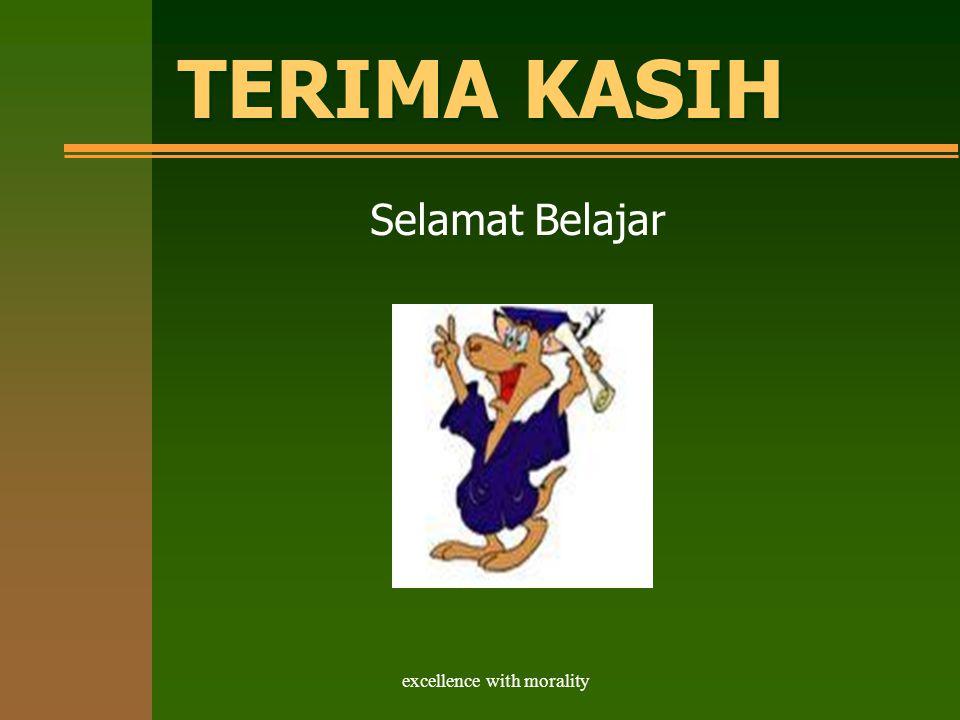 excellence with morality TERIMA KASIH Selamat Belajar